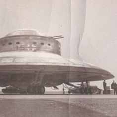"Germans had flying disks in the 40's...any ""UFO"" sightings could've just been these guys..."
