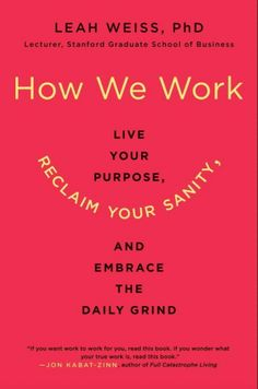 Book review: How We Work A must-read guide for professionals looking to find their purpose in the workplace  Up on Healthy is Hot