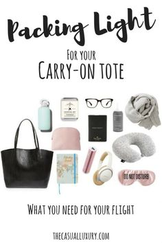 Packing Light: The Carry-On Tote - The Casual Luxury // What to Pack in Your Carry-On // What to Pack for Europe // The Best Carry-On Bag Travel Backpack Carry On, Carry On Tote, Best Carry On Bag, Carry On Packing, Packing For Europe, Carry On Suitcase, Packing List For Travel, Travel Tote, Packing Tips