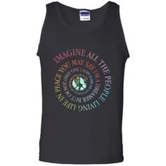 Imagine All The People Living Life In Peace Peace Earth Black Tank Top Flower Children, Hippie Shirt, Ash Grey, Black Tank Tops, The Dreamers, Digital Prints, Size Chart, Heather Grey, People