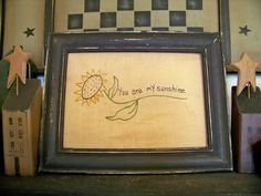 Primitive Decor Stitchery Sunflower You Are My Sunshine Picture UNFRAMED Folk Art Handmade Prim Rustic Grungy Country Home Gift Idea Wall. $12.99, via Etsy.