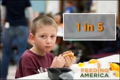 1 in 5 children face hunger. Visit www.feedingamerica.org for more information.  This should not happen in this country...there is NO EXCUSE!