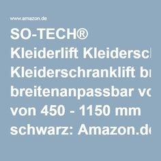 SO-TECH® Kleiderlift Kleiderschranklift breitenanpassbar von 450 - 1150 mm schwarz: Amazon.de: Küche & Haushalt
