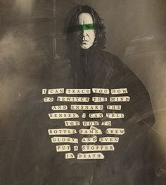 If ever there was a character that I fell in love with instantly in the Harry Potter stories, it is Snape. He can bewitch me all he wants. Alan Rickman is my hero. Severus Hermione, Severus Rogue, Severus Snape Quotes, Snape Harry, Harry Potter Quotes, Harry Potter Love, No Muggles, Professor, Quote Of The Week