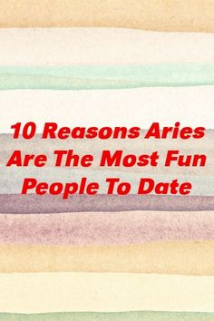 10 Reasons Aries Are The Most Fun People To Date by classurban. Sagittarius Facts, Zodiac Facts, Zodiac Signs, High Emotional Intelligence, Relationship Sayings, Late Night Drives, Organization Skills, Aries Men, Cancer Facts