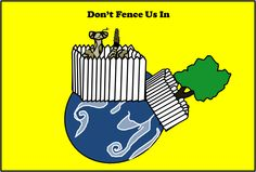 Don't Fence us in