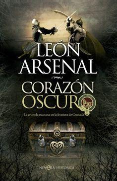 Fans de la película #Braveheart y la #historia. Hoy se publica #Corazonoscuro (León Arsenal). Nueva novela.