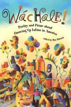 Wáchale! : poetry and prose on growing up Latino in America