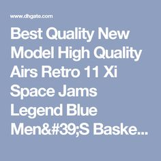 Best Quality New Model High Quality Airs Retro 11 Xi Space Jams Legend Blue  Men S Basketball Sport Footwear Sneaker Trainers Shoes At Cheap Price 136f30888