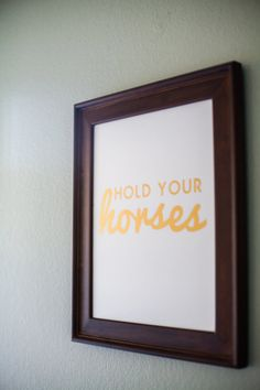 Gold Foil Southern Sayings: 11 x 14 Hold Your Horses Gold Foil Print - Sweet Southern Charm Wall Art - DERBY
