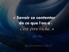 """Lao Tseu """" Savoir se contenter de ce que l'on a: c'est être riche."""" Lao Tseu Positive Attitude, Positive Vibes, Positive Quotes, Chinese Quotes, Islam Hadith, What Do You Mean, French Words, Best Inspirational Quotes, Meaningful Quotes"""