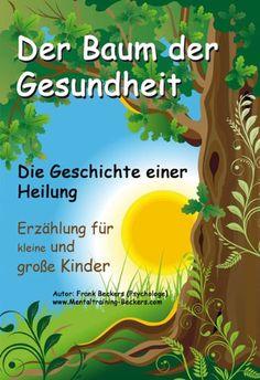 Hörbuch für Kinder und Erwachsene: Der Baum der Gesundheit - Ein Märchen für kleine und große Kinder als mentale Kraftquelle auf dem Weg zur Gesundung (Audio CD) - auch empfehlenswert bei ADS / ADHS von Frank Beckers http://www.amazon.de/dp/394008803X/ref=cm_sw_r_pi_dp_RVEovb1MDZHKQ
