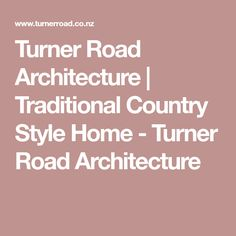 Turner Road Architecture | Traditional Country Style Home - Turner Road Architecture