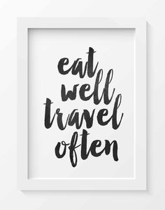 Eat Well Travel Often Printable Instant Download Quote Art Print Travel Gift Motivational Print Travel Often Print Travel Quote Print