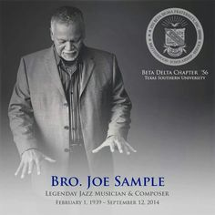 I love, love, love Joe Sample! I discovered his music when he was with The Crusaders and I've been a supporting fan ever since. Thank you for sharing your soul and passion. Through love of music you healed the world. Phi Beta Sigma, Alpha Phi Alpha, Joe Sample, Divine Nine, Jazz Musicians, Sorority And Fraternity, The Brethren, Greek Life, Tatoos