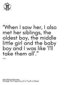 "'""When I saw her, I also met her siblings, the oldest boy, the middle little girl and the baby boy and I was like 'I'll take them all'."" Adopting Older Children, Adopting A Child, Things To Know, Old Things, Foster Care System, Foster Care Adoption, Oldest Child, Important Facts, Old Boys"