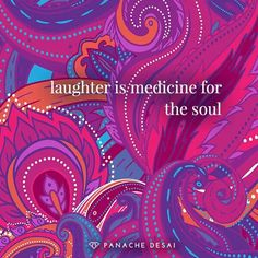 Laughter is medicine for the soul