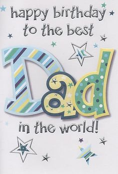 Birthday Cards, Male Relation Birthday Cards, Dad, Happy Birthday To The Best Dad In The World!,