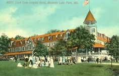 "mt lake park md history | Details about Mountain Lake Park,MD. Loch Lynn Heights Hotel "" A fine ..."
