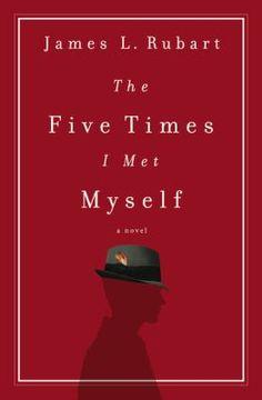 The Five Times I Met Myself, James L. Rubart, 9781401686116, 11/19/15