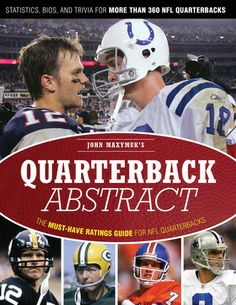 Quarterback Abstract: The Complete Guide to NFL Quarterbacks by John Maxymuk When the T formation became the standard offense in the NFL in the 1940s, one man was elevated to a greater position of importance than any other on the field: the quarterback. - Goodreads #sports #novels