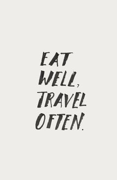 Eat Well, Travel Often // Print