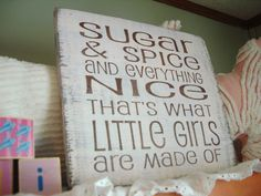 "Rustic  Nursery Sign ""Sugar and Spice and Everything Nice"" Hand painted, Shabby, Cottage Chic, Pink, brown. Nursery, girls room.. $19.11, via Etsy."