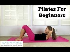 Pilates for Beginners - Beginner Pilates Mat Exercises - YouTube