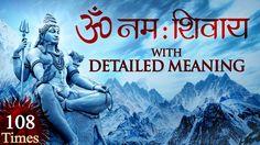 Om Namah Shivaya   108 Times Chantings with Meaning   Shiv Mantra   Bhak...