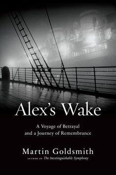 Alex's Wake by Martin Goldsmith - Shaker Library