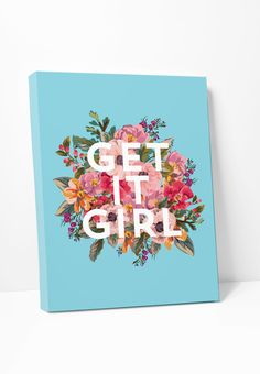 Get It Girl quote on canvas is a floral typography print. Looks great in any girl's office workspace. Makes a nice gift for a new grad too. Also available - Art Print: Get It Girl - Gallery wrapped ca