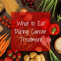 What to eat to prepare for chemo, radiation, surgery and stem cell transplants.