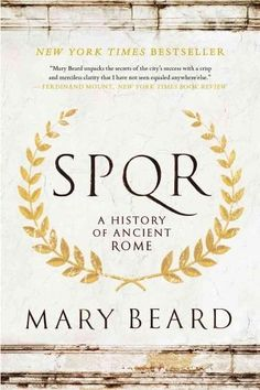 In SPQR, an instant classic upon its publication, Mary Beard narrates the history of Rome with passion and without jargon and demonstrates how a slightly shabby Iron Age village . . . rose to become t