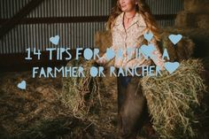 14 Tips for Dating a FarmHER or RancHER A list of dating tips and advice for men strong enough to date female ranchers and farmhers. ... one day I hope to be a woman that has to give these tips to the men in my life.
