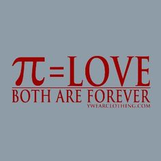 Pi = Love T-shirt - Both are forever