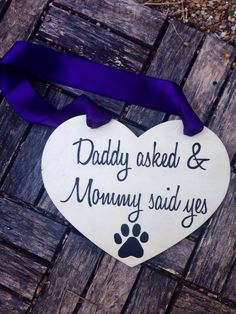 Engagement Photo Sign For Dogs  Daddy asked and Mommy by Canleo, $15.50