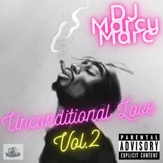 Unconditional Love Vol. 2 (2021 2pac Makaveli, Parental Advisory, Unconditional Love, Mixtape, All About Time, Dj