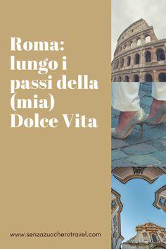 Roma: lungo i passi della (mia) Dolce Vita