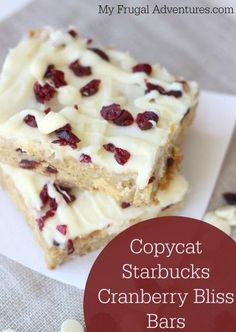 Copycat Starbucks Cranberry Bliss Bars - My Frugal Adventures - - Delicious and rich cranberry and white chocolate bars with just a zip of orange. Holiday Desserts, Just Desserts, Holiday Recipes, Dessert Recipes, Holiday Cookies, Dessert Bars, Christmas Recipes, Cranberry Bliss Bars Starbucks, Cranberry Bars