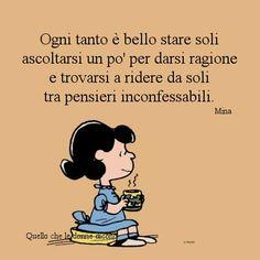Ogni tanto è bello starsene da soli a pensare e ridere. Lucy Van Pelt, Words Quotes, Sayings, Feelings Words, Life Philosophy, Words Worth, Charlie Brown, Vignettes, Sentences
