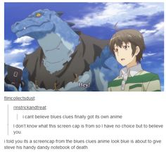 When someone found a Blue's Clues anime: | 19 Tumblr Posts That Are Too Real For Anime Fans