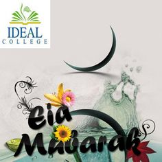 """"""" #Eid #Mubarak #From #Ideal #College #To #all #People """""""