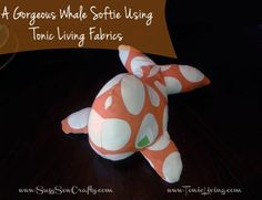 via www.suzysewcrafty.com DIY Whale Softie using Tonic Living Fabrics #tonicfabricfun #tonicliving #blogpodium