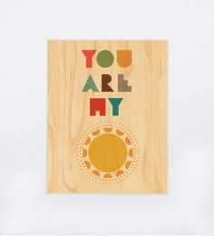 You Are My Sunshine Print on Wood