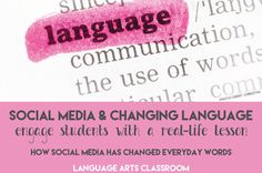 Social media has changed our language. Let's think of examples with our students and discuss how evolving language is part of life.