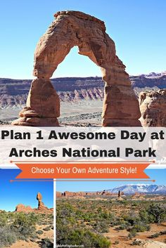 How to Plan 1 Awesome Day at Arches National Park- Choose Your Own Adventure Style!