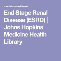 End Stage Renal Disease (ESRD) | Johns Hopkins Medicine Health Library