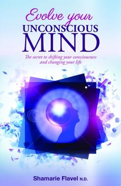 Evolve Your Unconscious Mind Shamarie Flavel  RRP ($A) 29.95 P/B Publisher: Global Publishing Group ISBN: 9781921630989