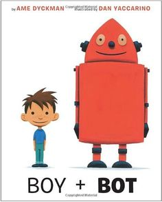 Boy And Bot (Hardcover). One day, a boy and a robot meet in the woods. They play. They have fun.But when Bot gets switched off, Boy thinks he's sick. Books For Boys, Childrens Books, Kid Books, Robot Theme, Read Aloud Books, English Language Learners, Library Lessons, Library Ideas, Kids Library