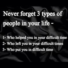 Never forget 3 types of people in your life -We Heart It.